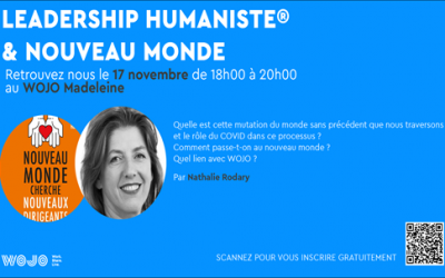 17 nov 2020  – Soirée WOJO : «Leadership Humaniste® & Nouveau Monde »